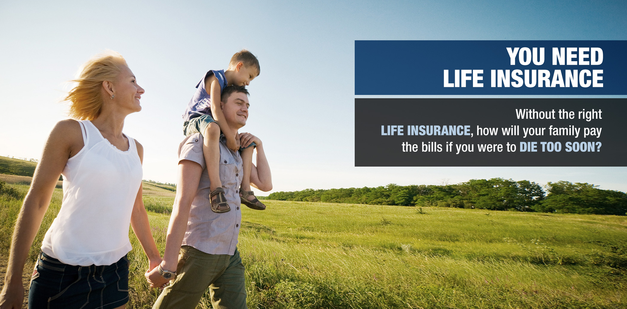 You need life insurance